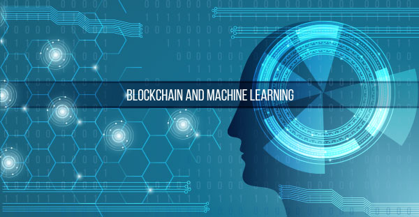 Impact of Machine Learning and Blockchain Technologies