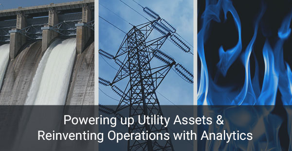 Powering utility assets reinventing operations Analytics