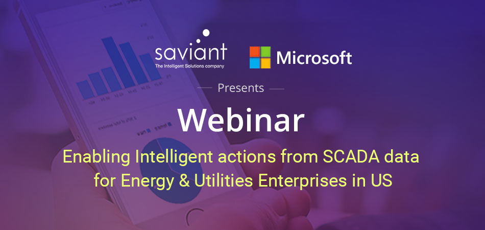 Saviant & Microsoft presents a webinar for Energy & Utilities