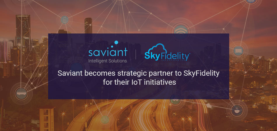 Saviant becomes iot strategic partner to SkyFedility